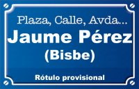 Bisbe Jaume Pérez (calle)